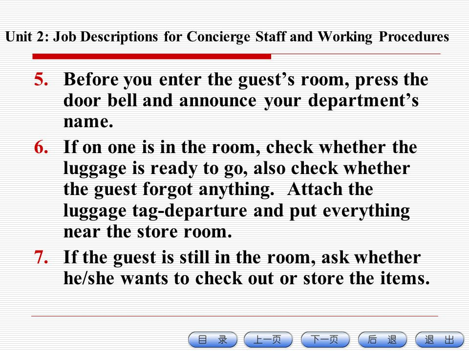 5.Before you enter the guests room, press the door bell and announce your departments name.
