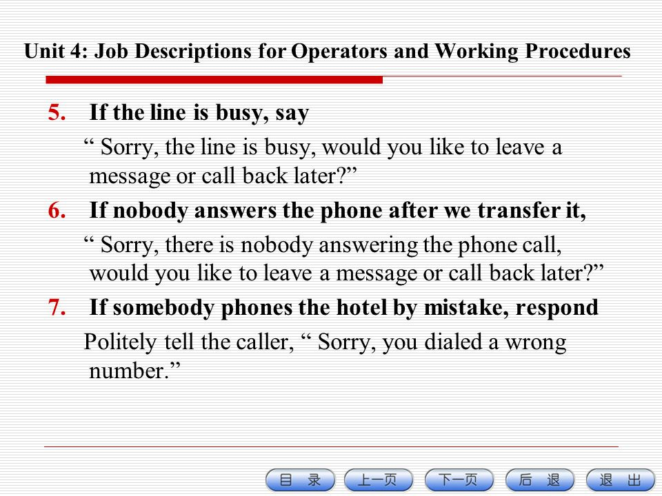 5.If the line is busy, say Sorry, the line is busy, would you like to leave a message or call back later.