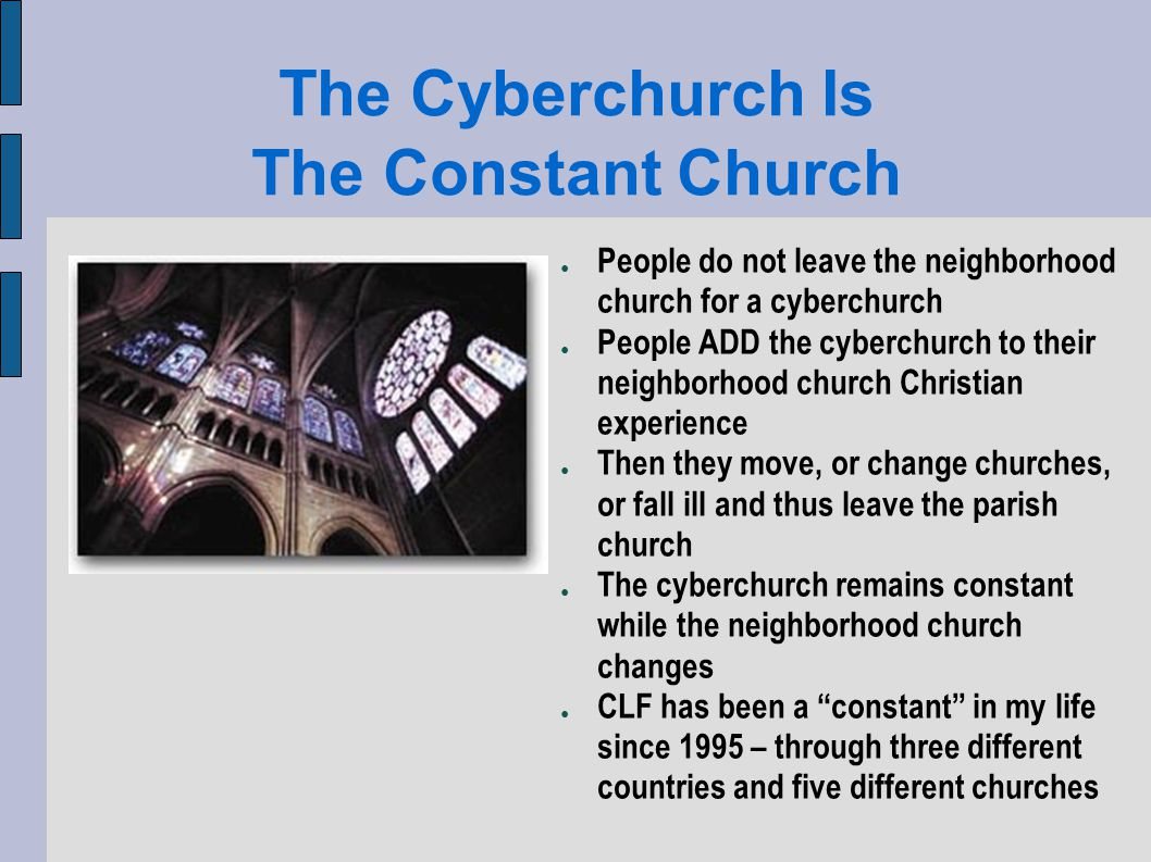 Weaknesses – Lack of Commitment Few people are as committed to life in a cyberchurch as they are to life in a neighbourhood church At this point the cyberchurch is still virtual and is not really real for most people.