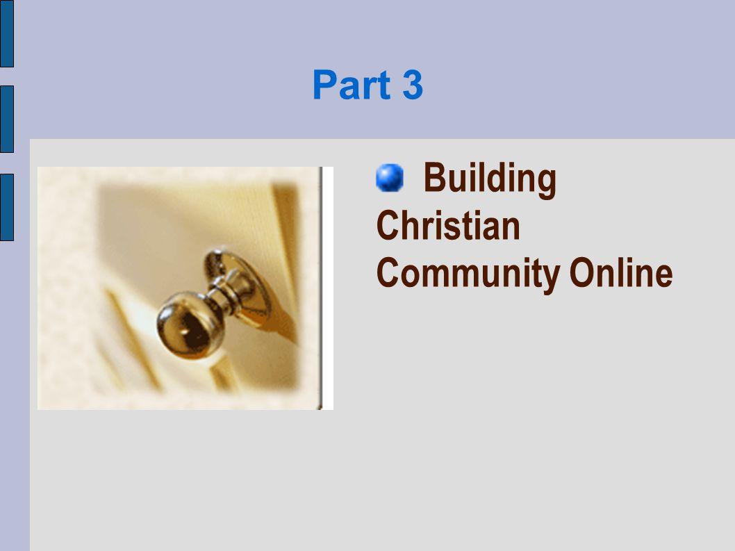 Part 3 Building Christian Community Online