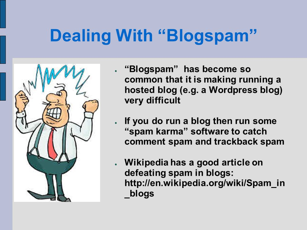 Dealing With Blogspam Blogspam has become so common that it is making running a hosted blog (e.g.