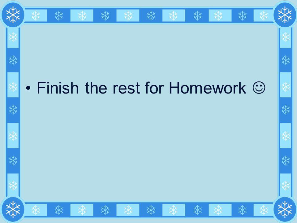 Finish the rest for Homework
