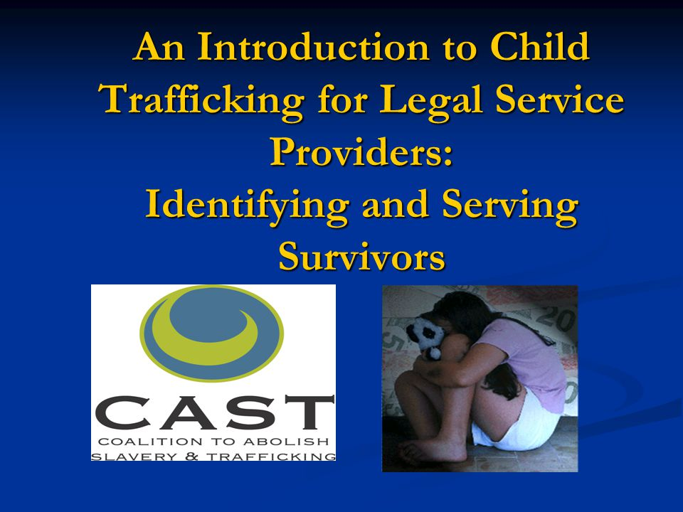 An Introduction to Child Trafficking for Legal Service Providers: Identifying and Serving Survivors