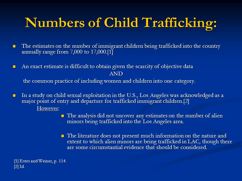 Percentage of Child Trafficking Victims Around the World: From http://www.gao.gov/new.items/d06825.pdf at pg 12http://www.gao.gov/new.items/d06825.pdf CAST s caseload for 2007-2008 addressed ~4% child victims of human trafficking.