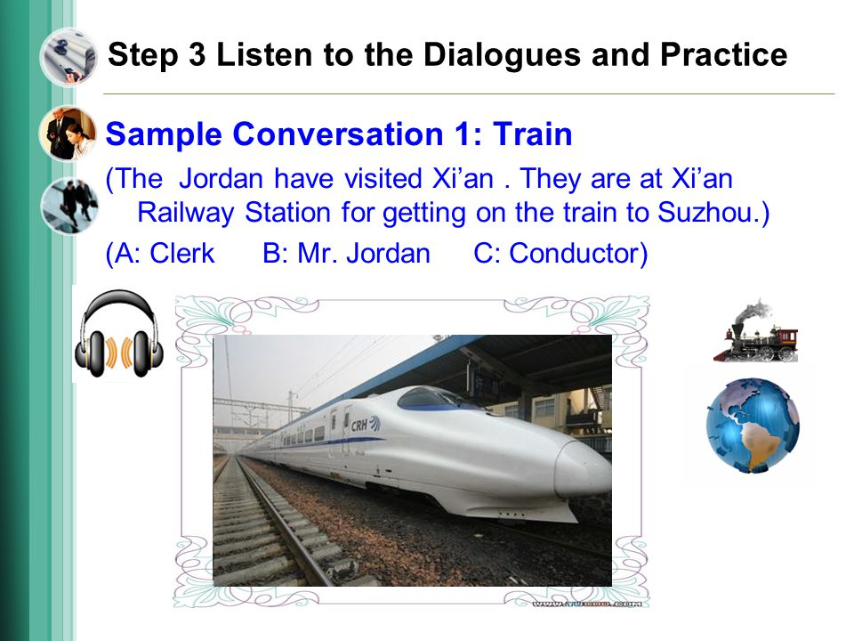 Step 3 Listen to the Dialogues and Practice Sample Conversation 1: Train (The Jordan have visited Xian.