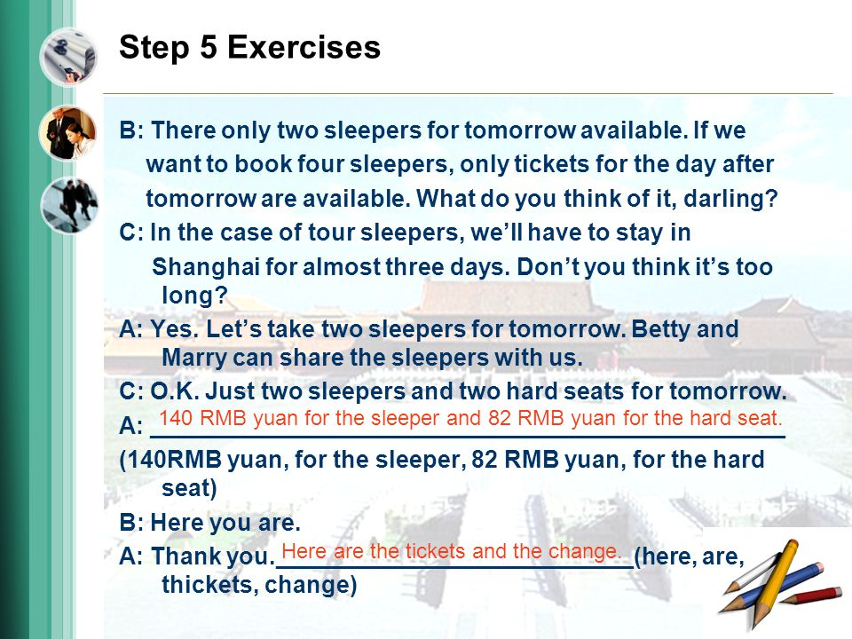 Step 5 Exercises B: There only two sleepers for tomorrow available.