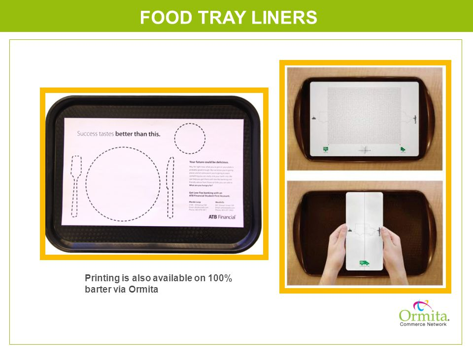 FOOD TRAY LINERS Printing is also available on 100% barter via Ormita