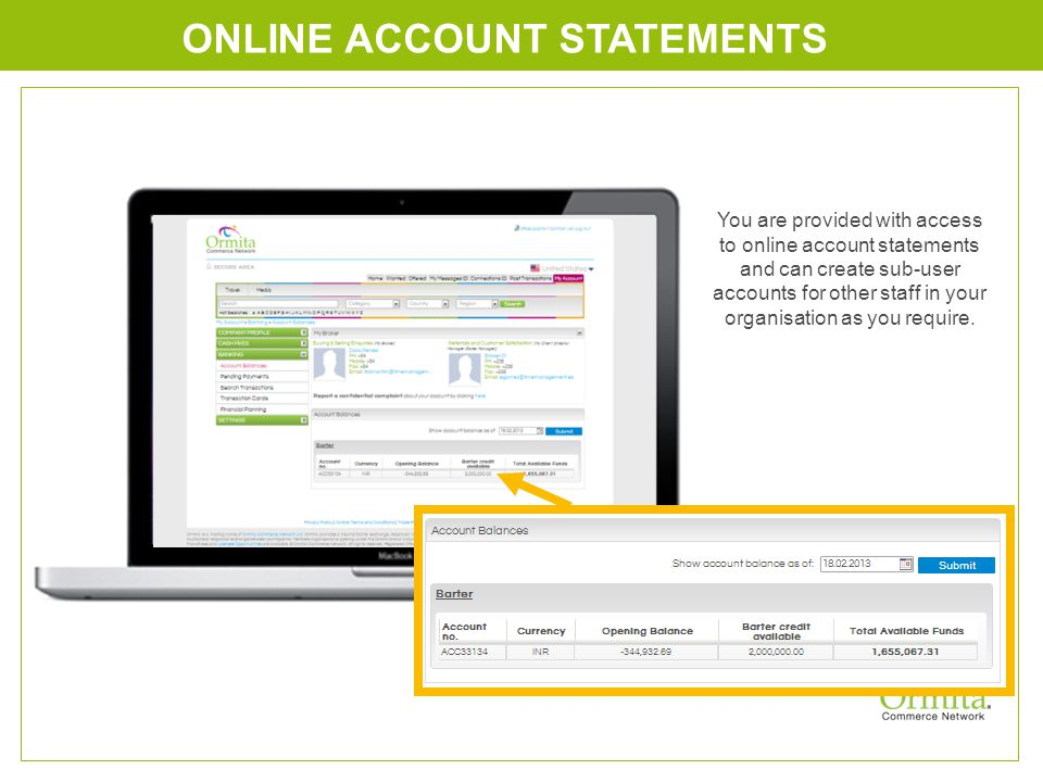 ONLINE ACCOUNT STATEMENTS You are provided with access to online account statements and can create sub-user accounts for other staff in your organisation as you require.