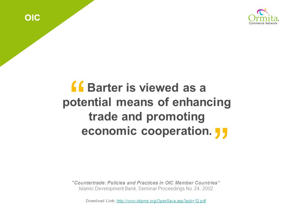 Barter is viewed as a potential means of enhancing trade and promoting economic cooperation.