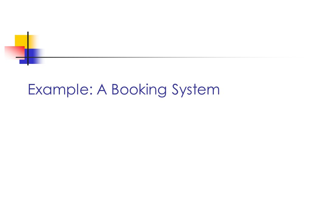 Example: A Booking System