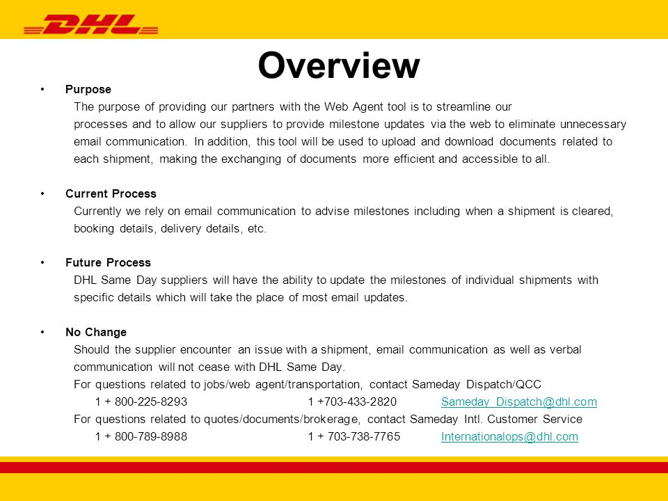 Overview Web Site: www.dhlsameday.com/mobileagentwww.dhlsameday.com/mobileagent If this site is inaccessible please visit http://www.dhlsameday.com/ and click on Agent Login in the top right of the screen.http://www.dhlsameday.com/ IMPORTANT:Set the popup blocker(s) to accept popups from dhlsameday.com.