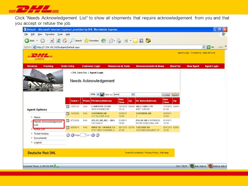 Click this symbol to see job details Click to download the information in selected format Click to sort results This screen lists the following information: Ticket #, Phase, Pickup Name, Pickup Address, Pickup Date/Time, Pickup Zip Code, Delivery Name, Delivery Address, Committed Delivery Date/Time