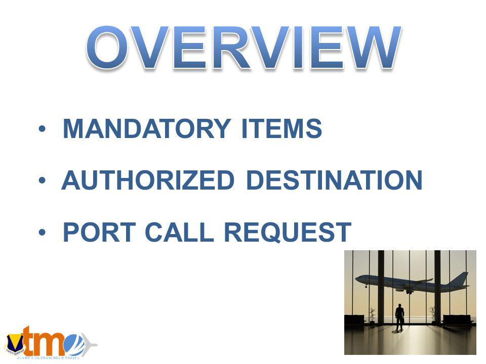 MANDATORY ITEMS AUTHORIZED DESTINATION PORT CALL REQUEST