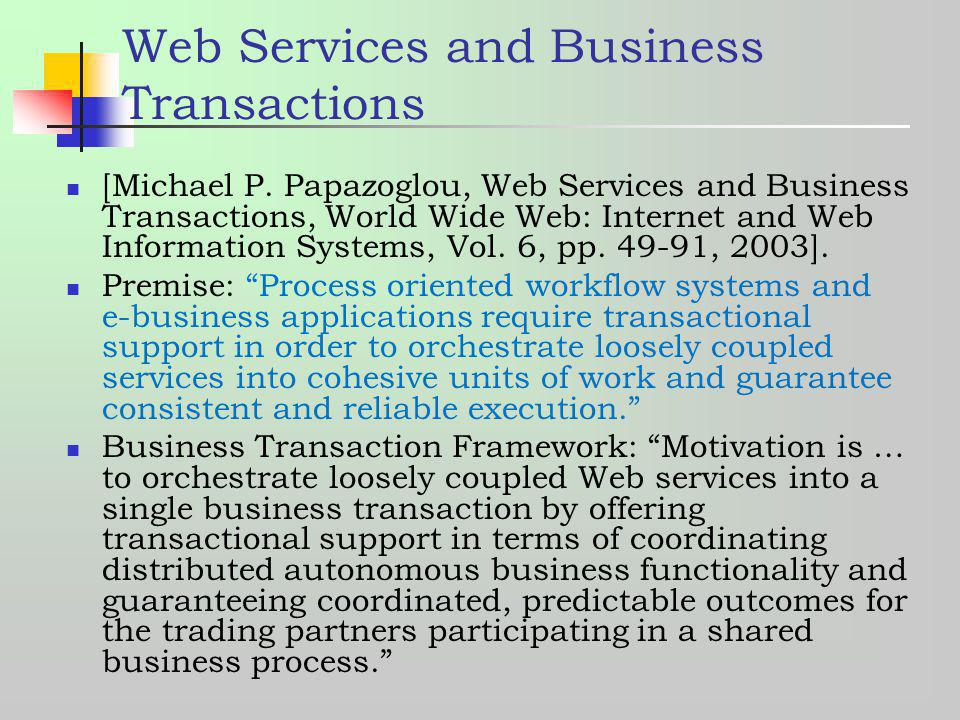 Web Services and Business Transactions [Michael P. Papazoglou, Web Services and Business Transactions, World Wide Web: Internet and Web Information Sy