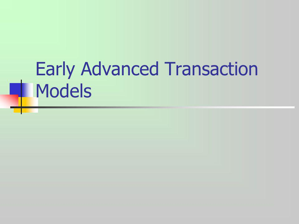 Early Advanced Transaction Models