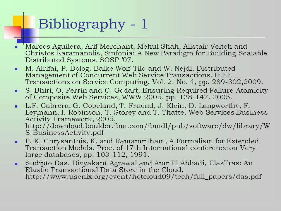 Bibliography - 1 Marcos Aguilera, Arif Merchant, Mehul Shah, Alistair Veitch and Christos Karamanolis, Sinfonia: A New Paradigm for Building Scalable