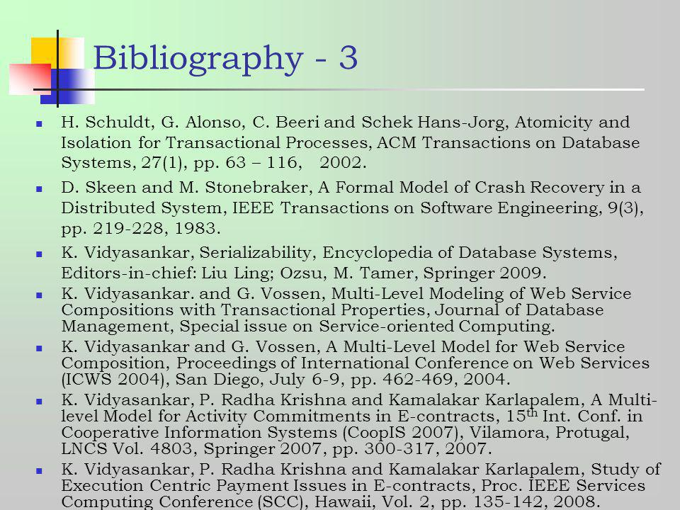 Bibliography - 3 H. Schuldt, G. Alonso, C. Beeri and Schek Hans-Jorg, Atomicity and Isolation for Transactional Processes, ACM Transactions on Databas