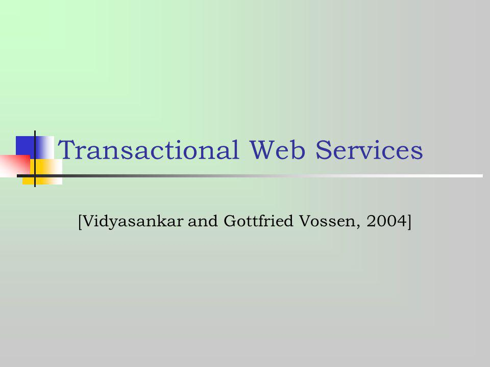 Transactional Web Services [Vidyasankar and Gottfried Vossen, 2004]
