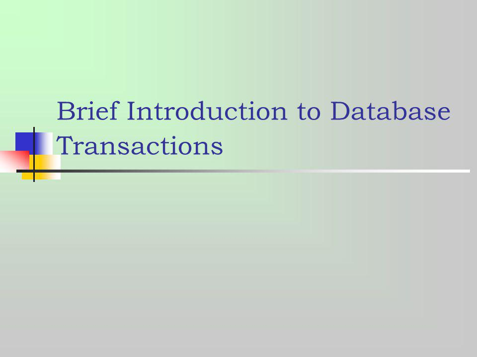 Brief Introduction to Database Transactions