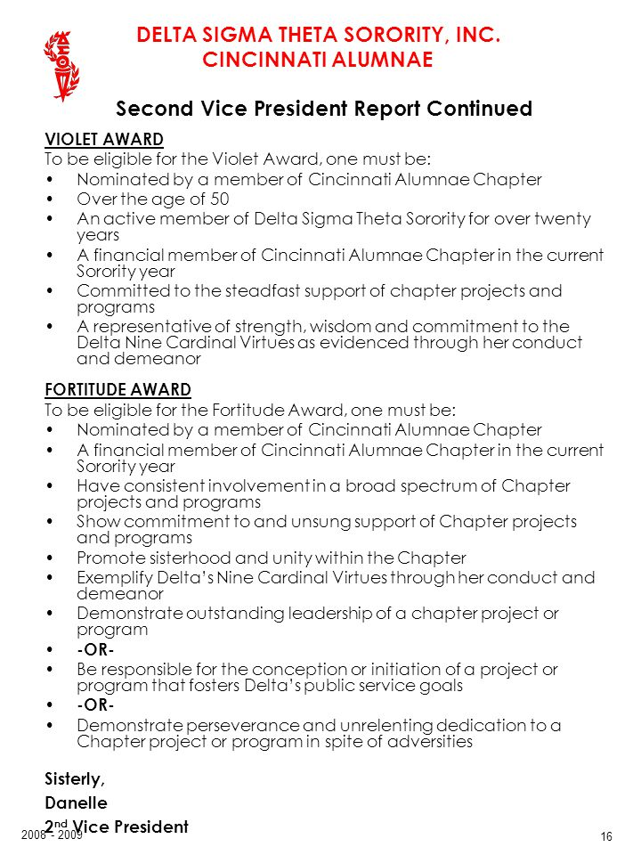 DELTA SIGMA THETA SORORITY, INC. CINCINNATI ALUMNAE 2008 - 2009 16 Second Vice President Report Continued VIOLET AWARD To be eligible for the Violet A