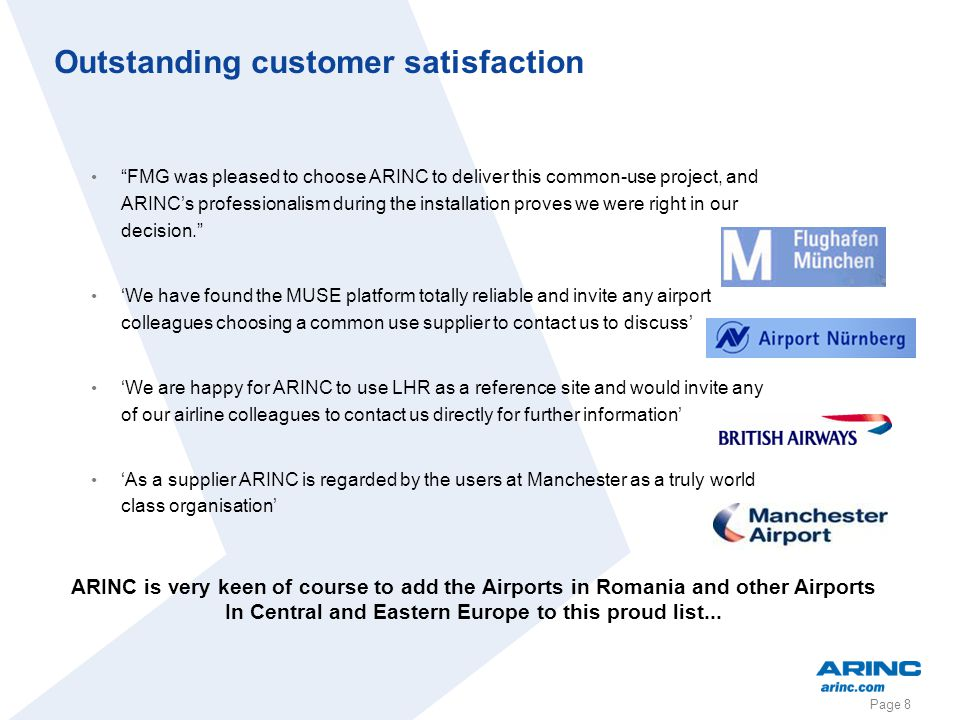 Page 8 FMG was pleased to choose ARINC to deliver this common-use project, and ARINCs professionalism during the installation proves we were right in