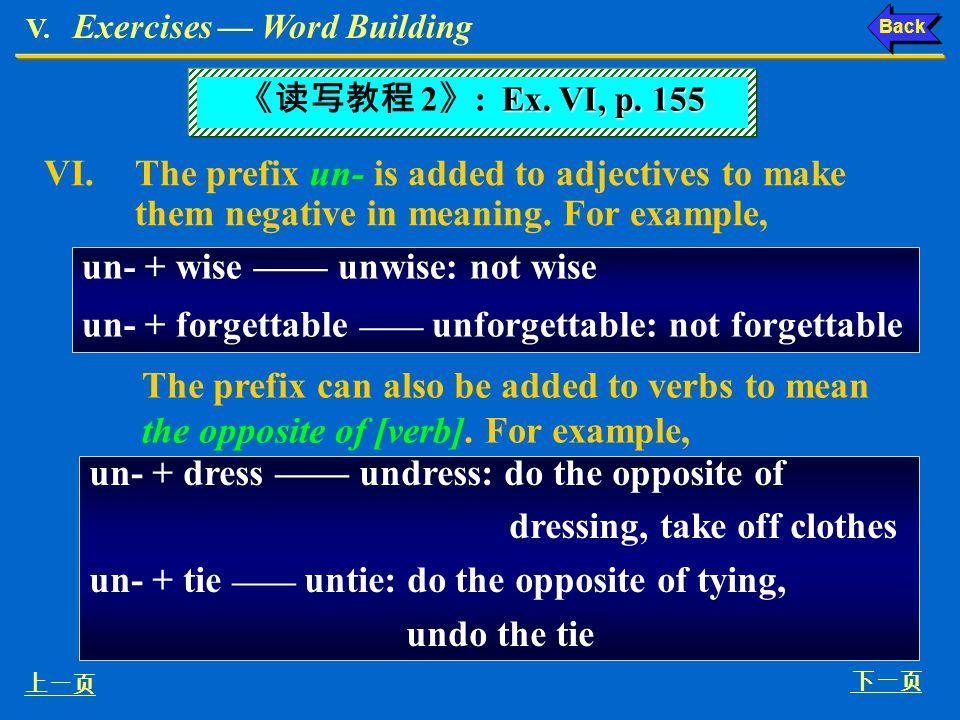V. Exercises Word Building sensitivepoliteappropriat e consistent directlogicalregularpatient capablepropercorrectresponsibl e 8. The young woman has