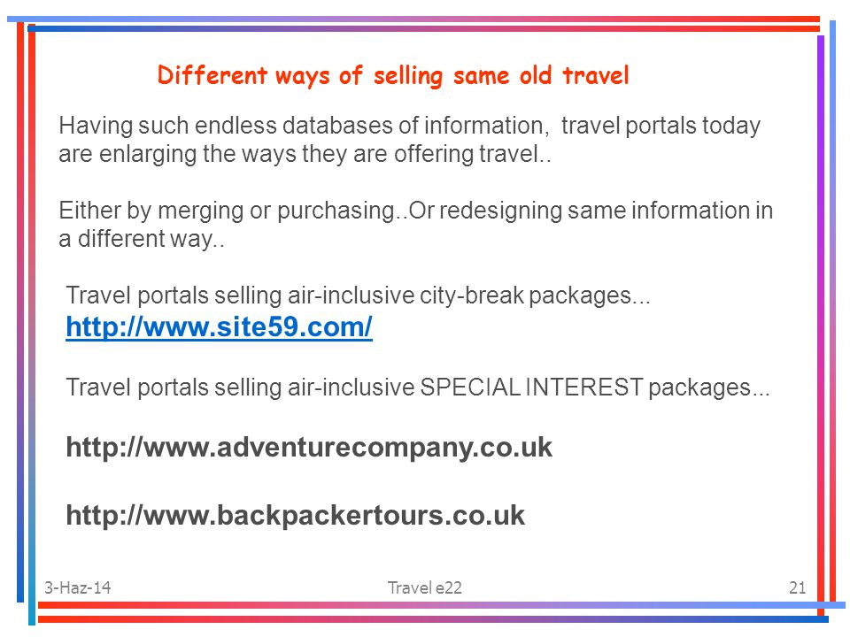 3-Haz-14Travel e2221 Different ways of selling same old travel Having such endless databases of information, travel portals today are enlarging the ways they are offering travel..