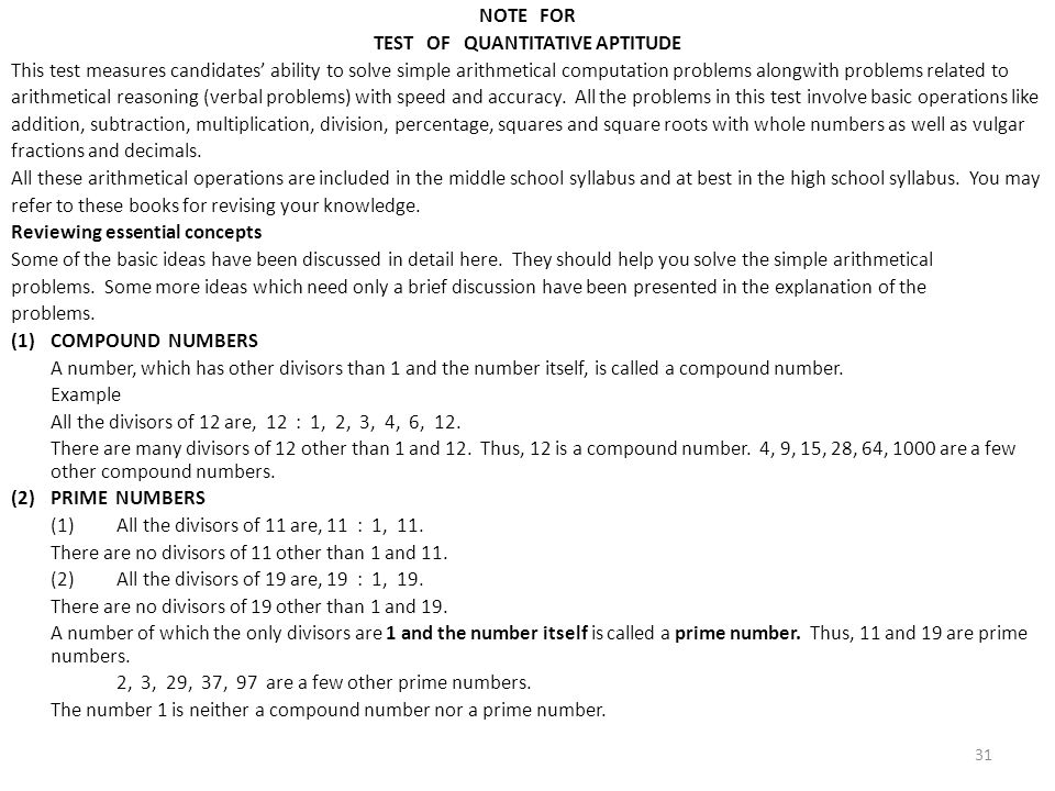 NOTE FOR TEST OF QUANTITATIVE APTITUDE This test measures candidates ability to solve simple arithmetical computation problems alongwith problems rela