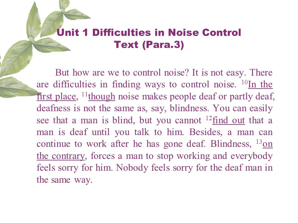 Unit 1 Difficulties in Noise Control Text (Para.3) But how are we to control noise.