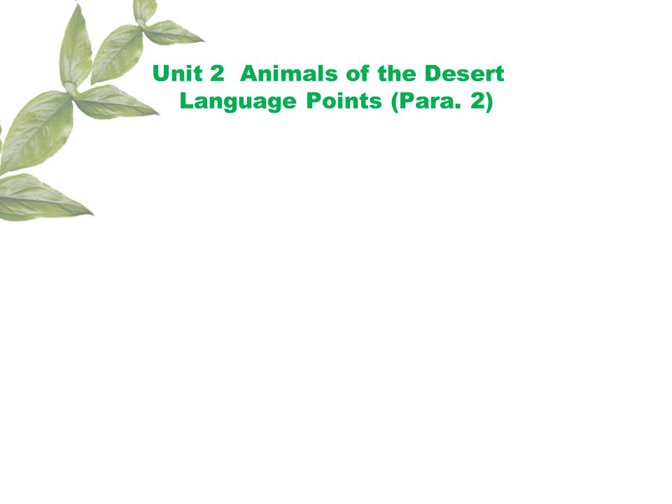 Unit 2 Animals of the Desert Language Points (Para. 2)