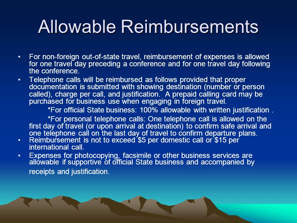Allowable Reimbursements For non-foreign out-of-state travel, reimbursement of expenses is allowed for one travel day preceding a conference and for one travel day following the conference.