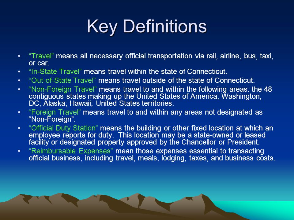 Key Definitions Travel means all necessary official transportation via rail, airline, bus, taxi, or car. In-State Travel means travel within the state