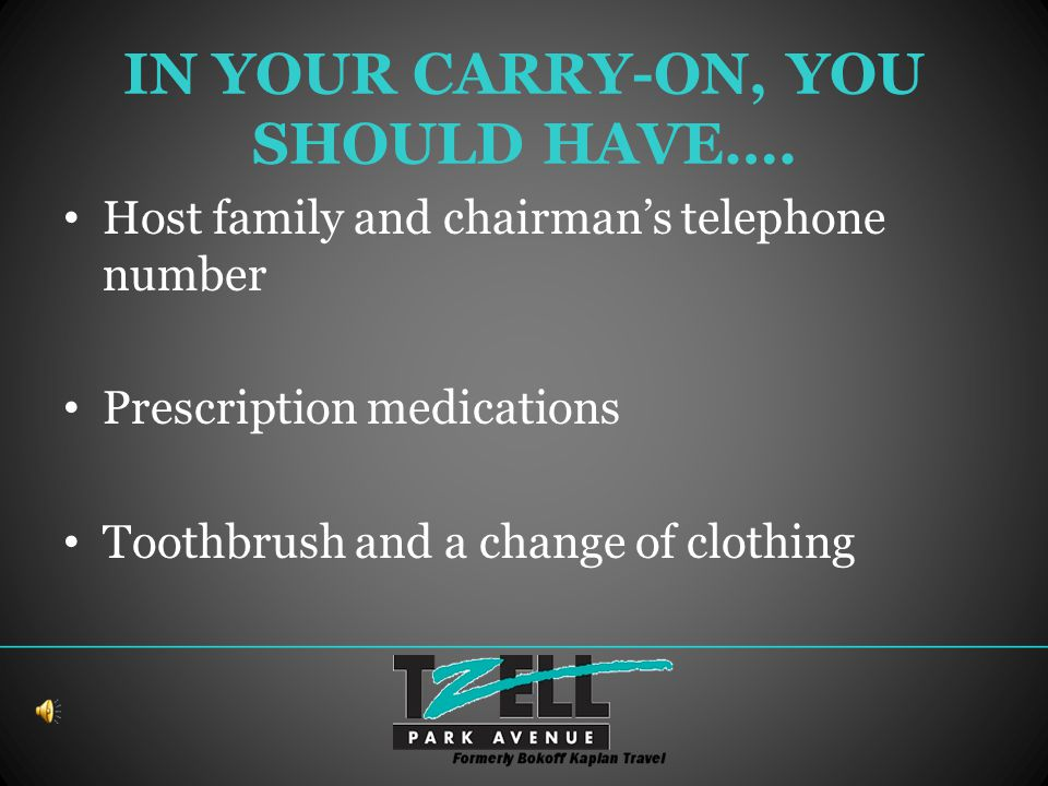 IN YOUR CARRY-ON, YOU SHOULD HAVE….