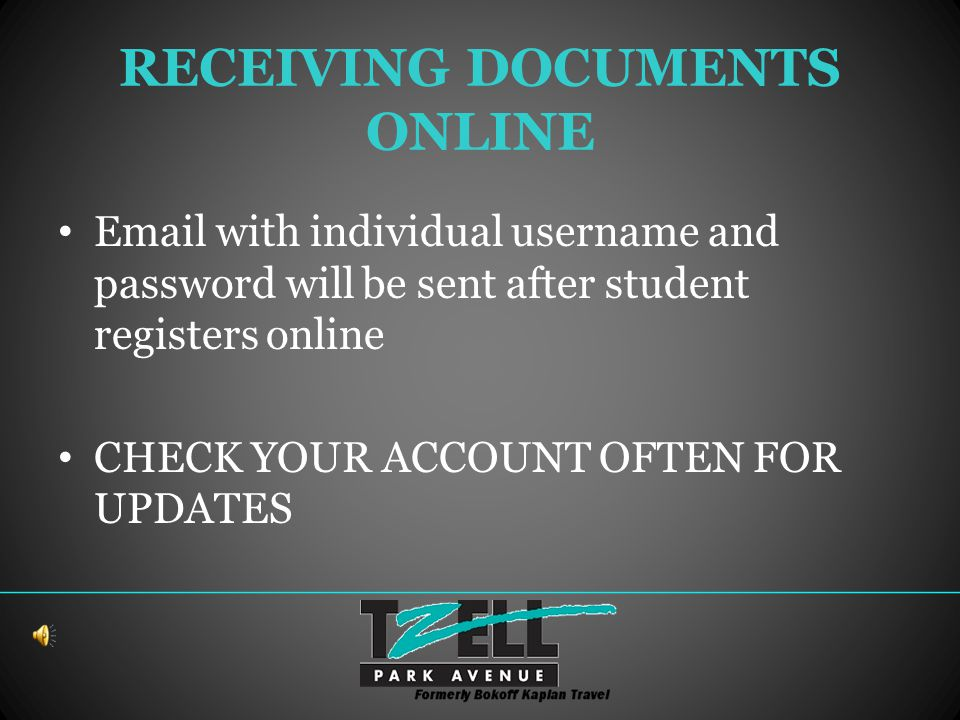 RECEIVING DOCUMENTS ONLINE Email with individual username and password will be sent after student registers online CHECK YOUR ACCOUNT OFTEN FOR UPDATES