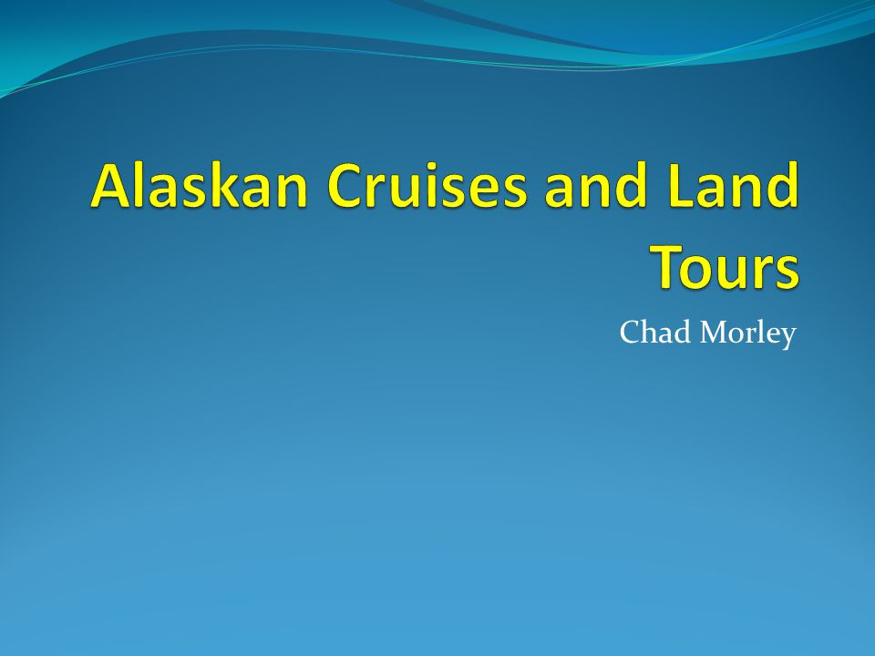 What Is Alaskan Cruises and Land Tours.
