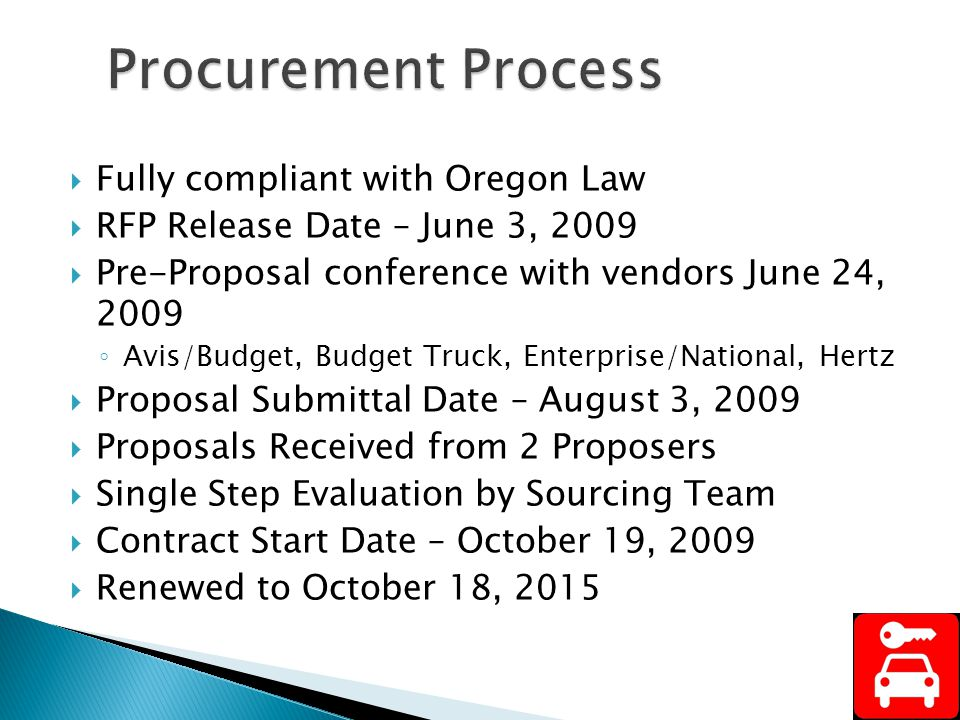 Fully compliant with Oregon Law RFP Release Date – June 3, 2009 Pre-Proposal conference with vendors June 24, 2009 Avis/Budget, Budget Truck, Enterpri