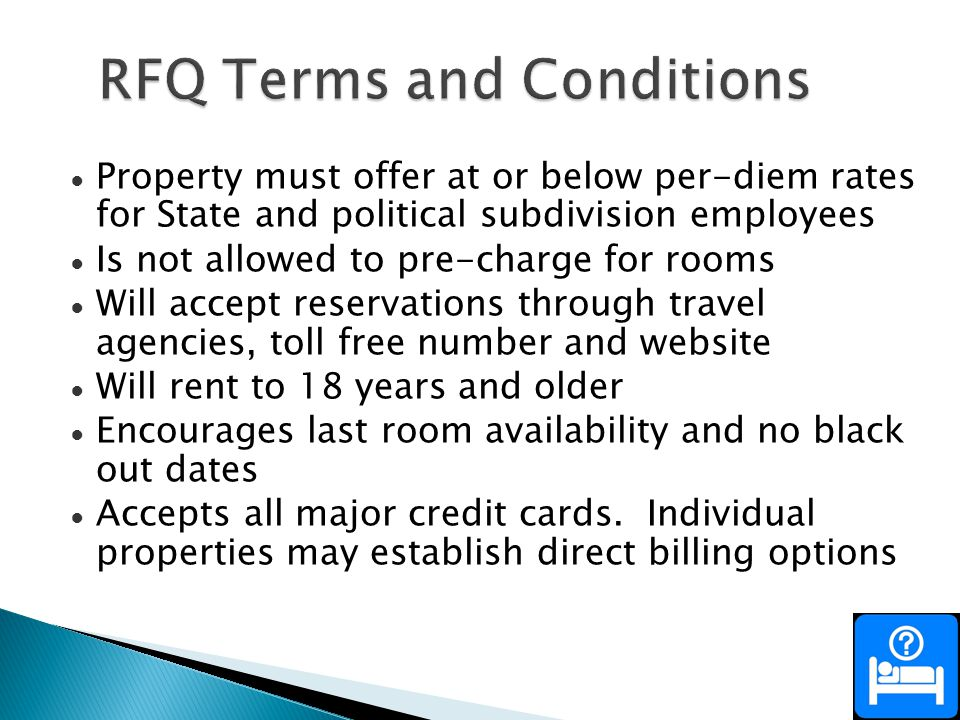 Property must offer at or below per-diem rates for State and political subdivision employees Is not allowed to pre-charge for rooms Will accept reserv