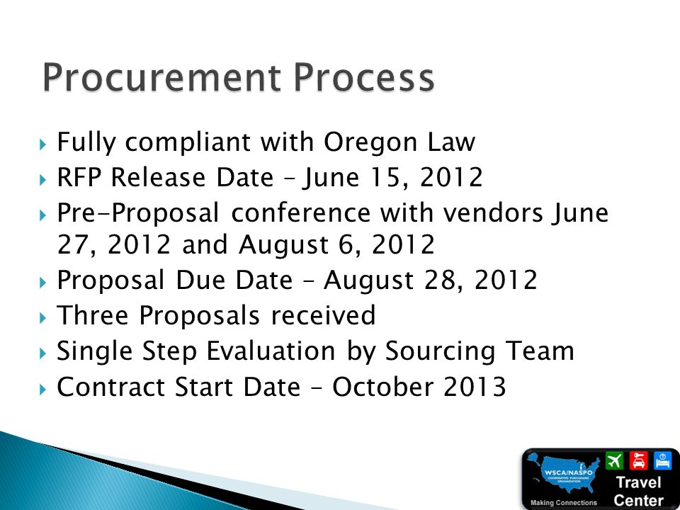 Fully compliant with Oregon Law RFP Release Date – June 15, 2012 Pre-Proposal conference with vendors June 27, 2012 and August 6, 2012 Proposal Due Da