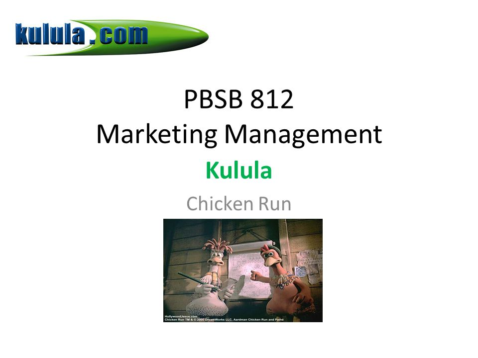 PBSB 812 Marketing Management Kulula Chicken Run