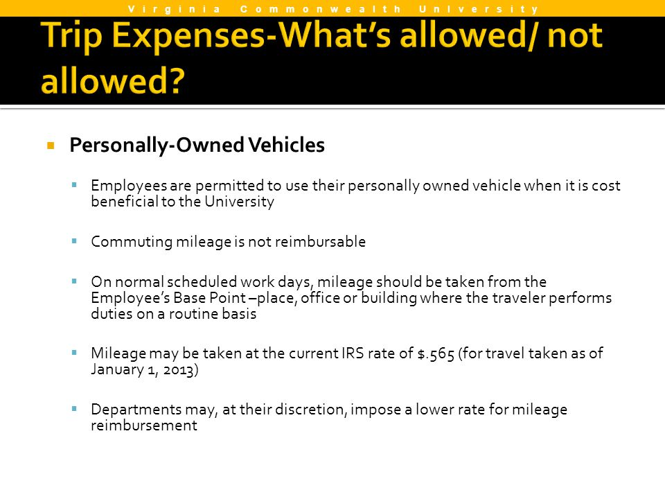 Personally-Owned Vehicles Employees are permitted to use their personally owned vehicle when it is cost beneficial to the University Commuting mileage