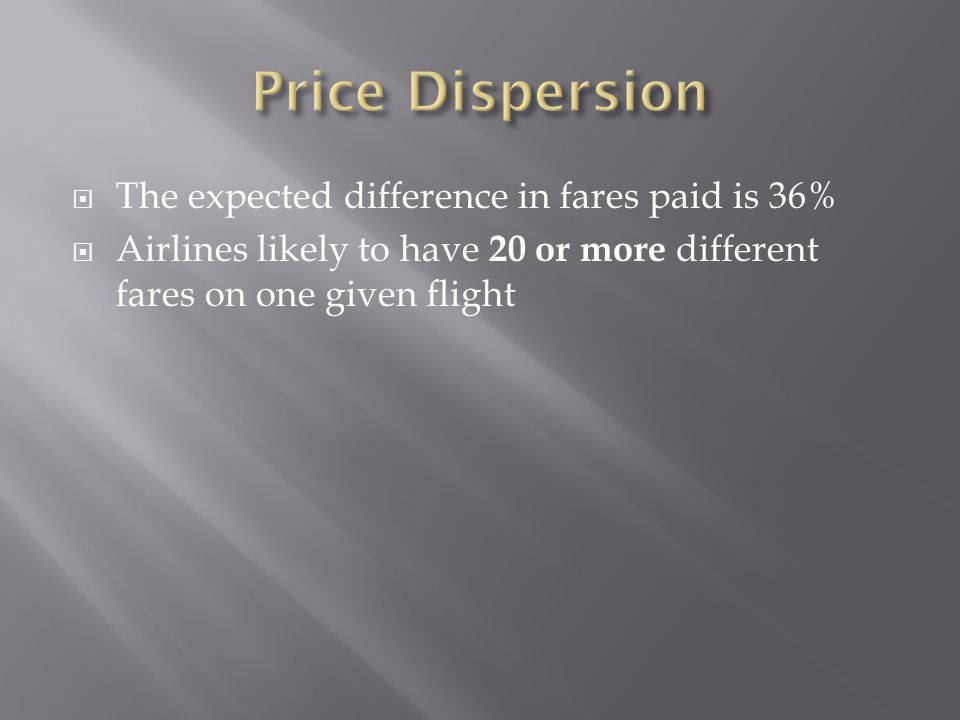 The expected difference in fares paid is 36% Airlines likely to have 20 or more different fares on one given flight