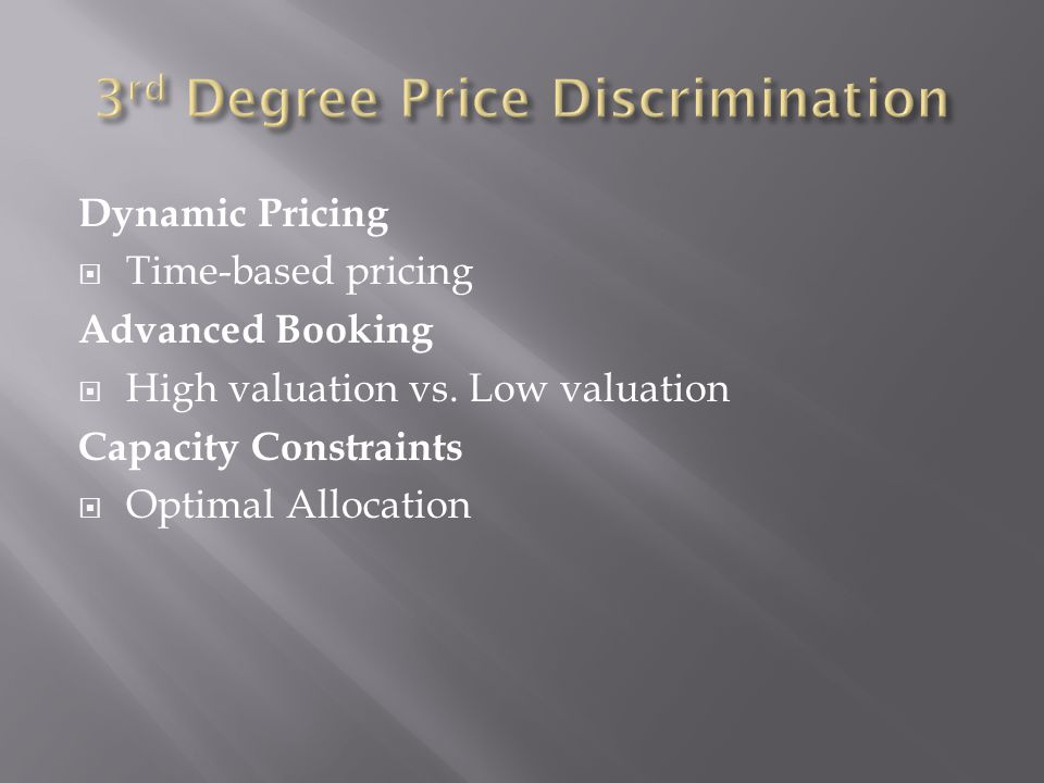 Dynamic Pricing Time-based pricing Advanced Booking High valuation vs.