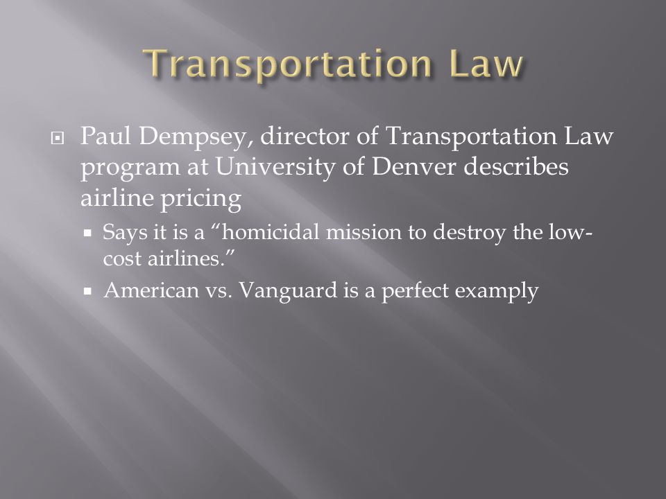 Paul Dempsey, director of Transportation Law program at University of Denver describes airline pricing Says it is a homicidal mission to destroy the low- cost airlines.