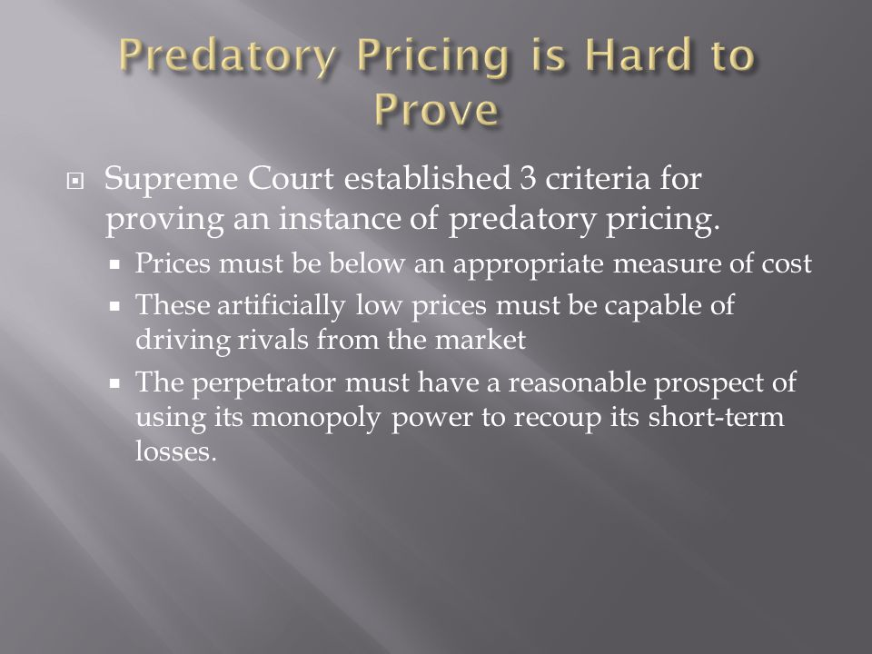 Supreme Court established 3 criteria for proving an instance of predatory pricing.