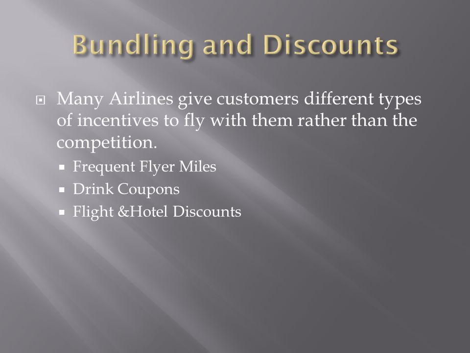 Many Airlines give customers different types of incentives to fly with them rather than the competition.