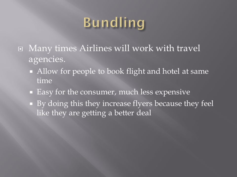 Many times Airlines will work with travel agencies.