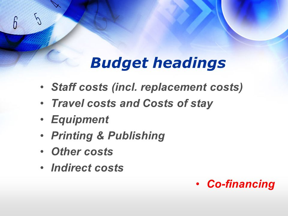 Budget headings Staff costs (incl. replacement costs) Travel costs and Costs of stay Equipment Printing & Publishing Other costs Indirect costs Co-fin