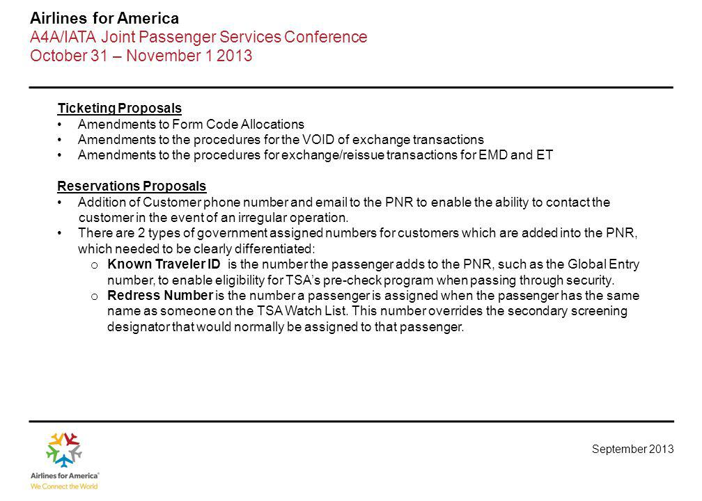 September 2013 Airlines for America A4A/IATA Joint Passenger Services Conference October 31 – November 1 2013 Ticketing Proposals Amendments to Form C