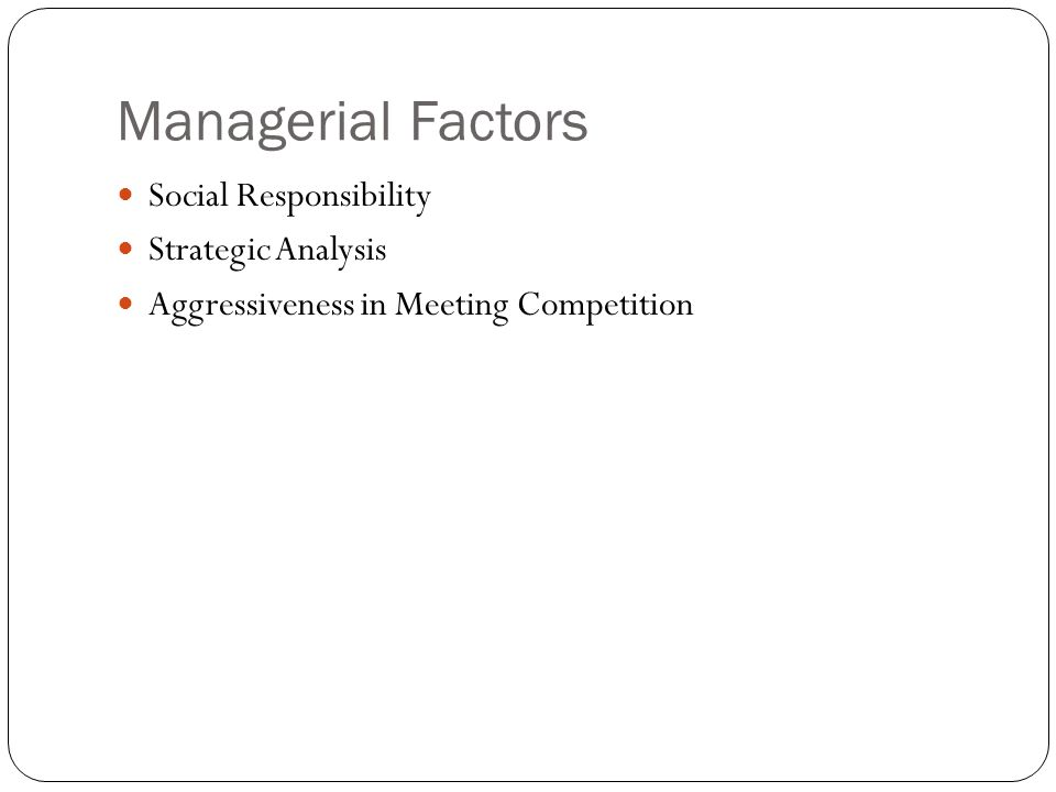 Managerial Factors Social Responsibility Strategic Analysis Aggressiveness in Meeting Competition