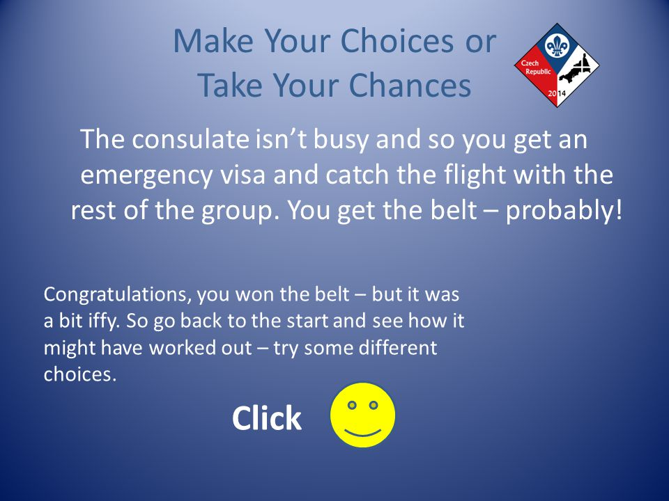 Make Your Choices or Take Your Chances You need an emergency visa but the consulate doesnt work Sundays.